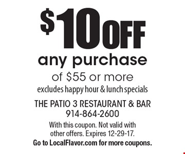 $10 OFF any purchase of $55 or more. Excludes happy hour & lunch specials. With this coupon. Not valid with other offers. Expires 12-29-17. Go to LocalFlavor.com for more coupons.