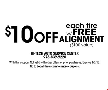 $10 OFF each tire w/FREE alignment ($100 value). With this coupon. Not valid with other offers or prior purchases. Expires 1/5/18.Go to LocalFlavor.com for more coupons.