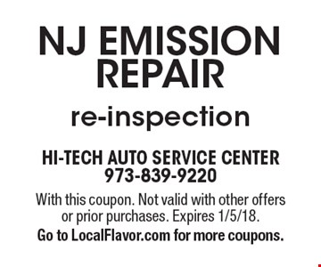NJ Emission repair re-inspection. With this coupon. Not valid with other offers or prior purchases. Expires 1/5/18. Go to LocalFlavor.com for more coupons.