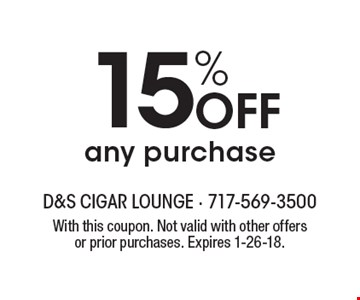 15% OFF any purchase. With this coupon. Not valid with other offers or prior purchases. Expires 1-26-18.