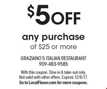 $5off any purchase of $25 or more. With this coupon. Dine in & take-out only. Not valid with other offers. Expires 12/8/17. Go to LocalFlavor.com for more coupons.
