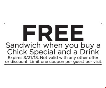 Free Sandwich when you buy a Chick Special and a Drink