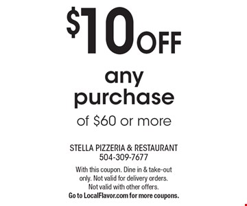 $10 OFF any purchase of $60 or more. With this coupon. Dine in & take-out only. Not valid for delivery orders. Not valid with other offers. Go to LocalFlavor.com for more coupons.
