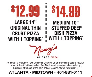 Large thin crust pizza for $12.99 OR medium Deep Dish pizza for $14.99.