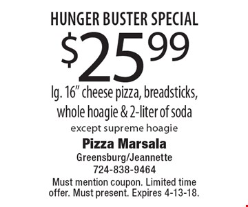 Hunger Buster Special $25.99 lg. 16