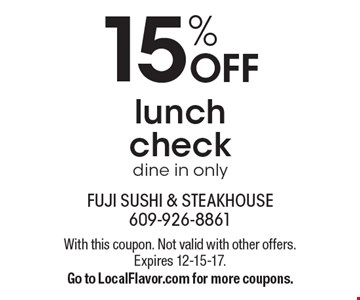 15% OFF lunch check dine in only. With this coupon. Not valid with other offers. Expires 12-15-17. Go to LocalFlavor.com for more coupons.