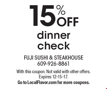 15% OFF dinnercheck. With this coupon. Not valid with other offers. Expires 12-15-17. Go to LocalFlavor.com for more coupons.