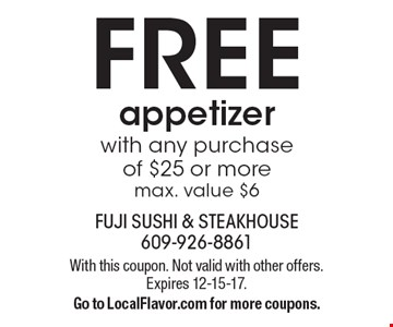 FREE appetizer with any purchase of $25 or more. max. value $6. With this coupon. Not valid with other offers. Expires 12-15-17. Go to LocalFlavor.com for more coupons.