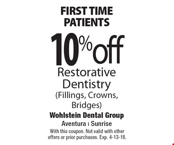 First time patients. 10% off Restorative Dentistry (Fillings, Crowns, Bridges). With this coupon. Not valid with other offers or prior purchases. Exp. 4-13-18.