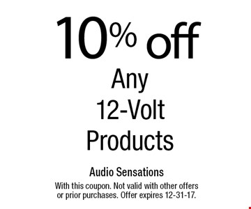 10% off Any 12-Volt Products. With this coupon. Not valid with other offers or prior purchases. Offer expires 12-31-17.