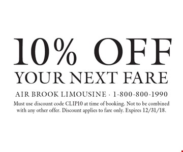 10% off your next fare. Must use discount code CLIP10 at time of booking. Not to be combined with any other offer. Discount applies to fare only. Expires 12/31/18.