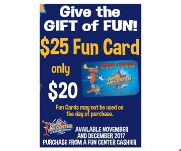 $25 fun card only $20