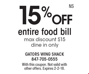 15%off entire food bill max discount $15 dine in only. With this coupon. Not valid with other offers. Expires 2-2-18.