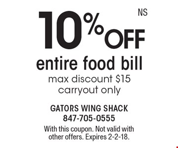 10%off entire food bill max discount $15 carryout only. With this coupon. Not valid with other offers. Expires 2-2-18.