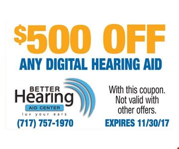 $500 Off Any Digital Hearing Aid