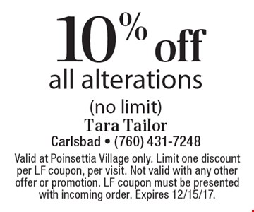10% off all alterations (no limit). Valid at Poinsettia Village only. Limit one discount per LF coupon, per visit. Not valid with any other offer or promotion. LF coupon must be presented with incoming order. Expires 12/15/17.
