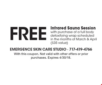 Free Infrared Sauna Session with purchase of a full body detoxifying wrap scheduled in the months of March & April ($35 value). With this coupon. Not valid with other offers or prior purchases. Expires 4/30/18.