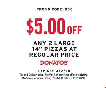 $5.00 Off Any 2 Large 14