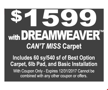 $1599 with Dreamweaver™ Can't miss carpet