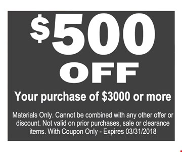 $500 off your purchase of $3000 or more