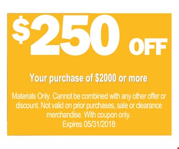 $250 off your purchase of $2000 or more