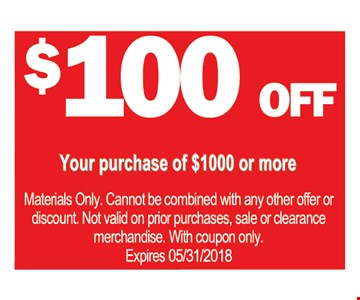 $100 off your purchase of $1000 or more