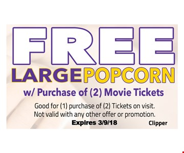 Free Large popcorn  with the purchase of 2 movie tickets