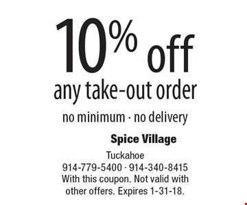 10% off any take-out order, no minimum - no delivery. With this coupon. Not valid with other offers. Expires 1-31-18.