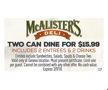 Two can dine for $15.99 Includes 2 entrées & 2 drinks
