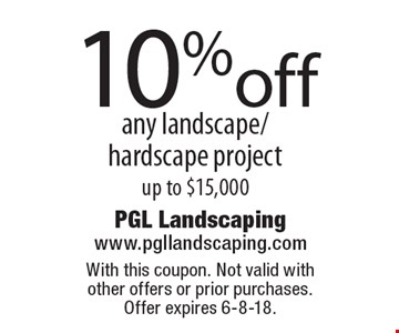 10% off any landscape/hardscape project up to $15,000. With this coupon. Not valid with other offers or prior purchases. Offer expires 6-8-18.