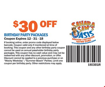 $30 Off birthday party packages. If booking online, enter promo code displayed below barcode. Coupon valid only if mentioned at time of booking. This coupon and any other birthday party coupon cannot be used on annual passholder birthday party packages. This coupon has no cash value and may not be redeemed with any other discount, promotion, or offer. Discount cannot be applied to a previous purchase or on