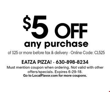 $5 OFF any purchase of $25 or more before tax & delivery - Online Code: CL525. Must mention coupon when ordering. Not valid with other offers/specials. Expires 6-29-18.Go to LocalFlavor.com for more coupons.
