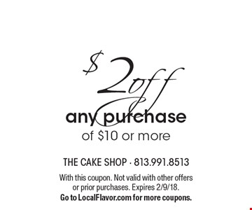 $2off any purchase of $10 or more. With this coupon. Not valid with other offers or prior purchases. Expires 2/9/18. Go to LocalFlavor.com for more coupons.