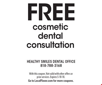 FREE cosmetic dental consultation. With this coupon. Not valid with other offers or prior services. Expires 5-18-18. Go to LocalFlavor.com for more coupons.