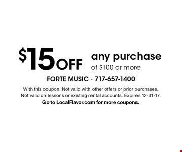 $15 Off any purchase of $100 or more. With this coupon. Not valid with other offers or prior purchases. Not valid on lessons or existing rental accounts. Expires 12-31-17. Go to LocalFlavor.com for more coupons.