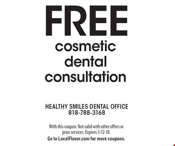FREE cosmetic dental consultation. With this coupon. Not valid with other offers or prior services. Expires 3-12-18. Go to LocalFlavor.com for more coupons.