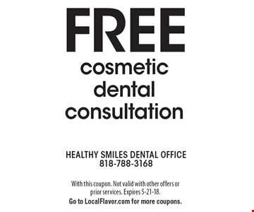 FREE cosmetic dental consultation. With this coupon. Not valid with other offers or prior services. Expires 5-21-18. Go to LocalFlavor.com for more coupons.
