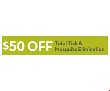 $50 off total tick & mosquito elimination
