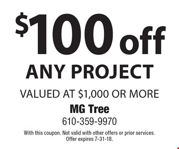 $100 off Any Project valued at $1,000 or more. With this coupon. Not valid with other offers or prior services. Offer expires 7-31-18.