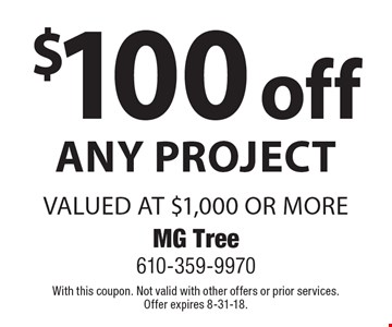 $100 off any project valued at $1,000 or more. With this coupon. Not valid with other offers or prior services. Offer expires 8-31-18.