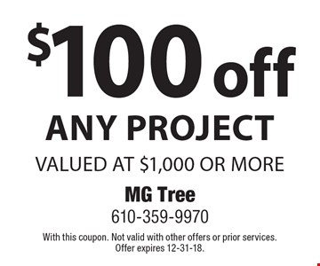 $100 off Any Project valued at $1,000 or more. With this coupon. Not valid with other offers or prior services. Offer expires 12-31-18.