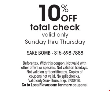 10% off total check. Valid only Sunday thru Thursday. Before tax. With this coupon. Not valid with other offers or specials. Not valid on holidays. Not valid on gift certificates. Copies of coupons not valid. No split checks. Valid only Sun-Thurs. Exp. 3/30/18. Go to LocalFlavor.com for more coupons.
