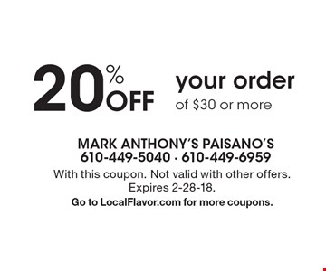 20% Off your order of $30 or more. With this coupon. Not valid with other offers. Expires 2-28-18. Go to LocalFlavor.com for more coupons.