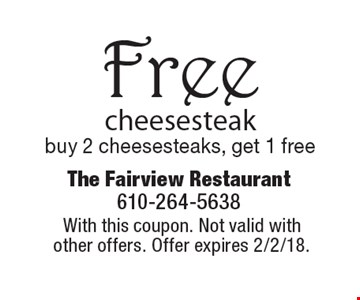 Free cheesesteak. Buy 2 cheesesteaks, get 1 free. With this coupon. Not valid with other offers. Offer expires 2/2/18.