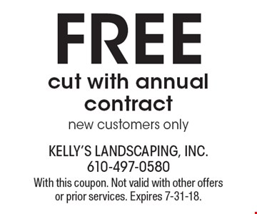Free cut with annual contract. New customers only. With this coupon. Not valid with other offers or prior services. Expires 7-31-18.
