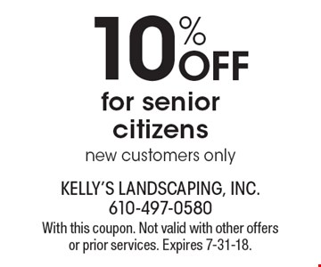 10% off for senior citizens. New customers only. With this coupon. Not valid with other offers or prior services. Expires 7-31-18.