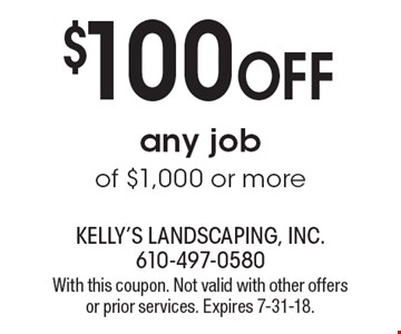 $100 off any job of $1,000 or more. With this coupon. Not valid with other offers or prior services. Expires 7-31-18.