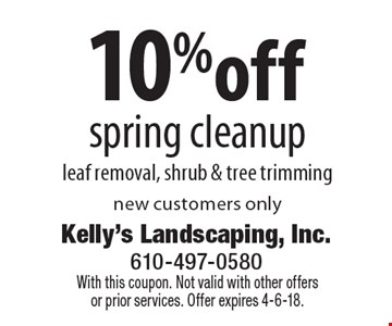 10%off spring cleanup leaf removal, shrub & tree trimming, new customers only. With this coupon. Not valid with other offers or prior services. Offer expires 4-6-18.