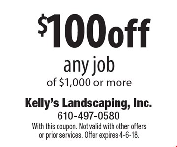 $100 off any job of $1,000 or more. With this coupon. Not valid with other offers or prior services. Offer expires 4-6-18.