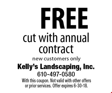 FREE cut with annual contract. New customers only. With this coupon. Not valid with other offers or prior services. Offer expires 6-30-18.